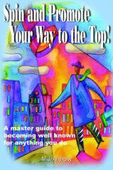 Front cover: Spin and Promote Your Way to the Top